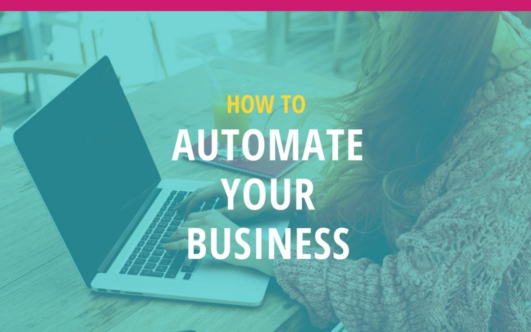 Automate Your Business to Grow