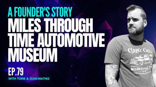 Miles Through Time Automotive Museum - A Founder's Story