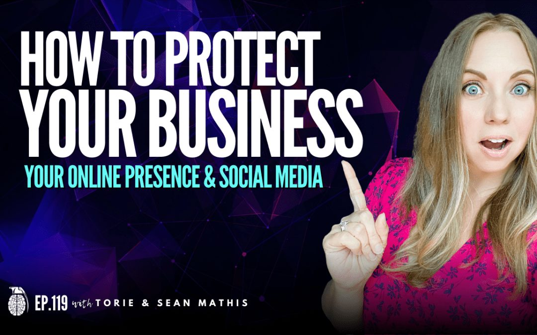 Ep. 119 How To Protect Your Online Presence